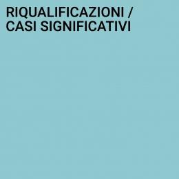 Riqualificazioni-Casi significativi